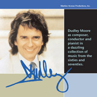 Dudley: Dudley Moore as composer, conductor and pianist.